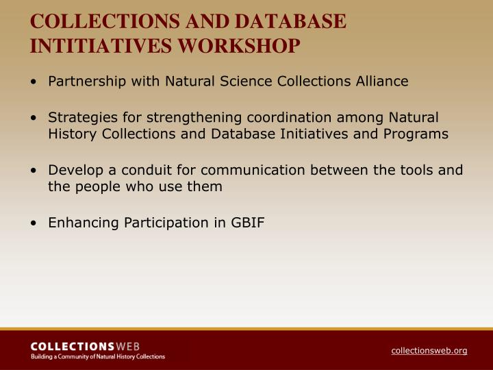 COLLECTIONS AND DATABASE INTITIATIVES WORKSHOP