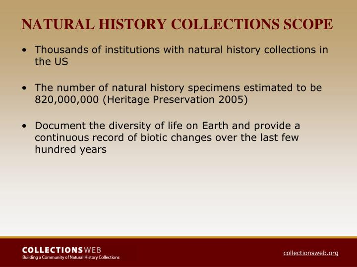 NATURAL HISTORY COLLECTIONS SCOPE