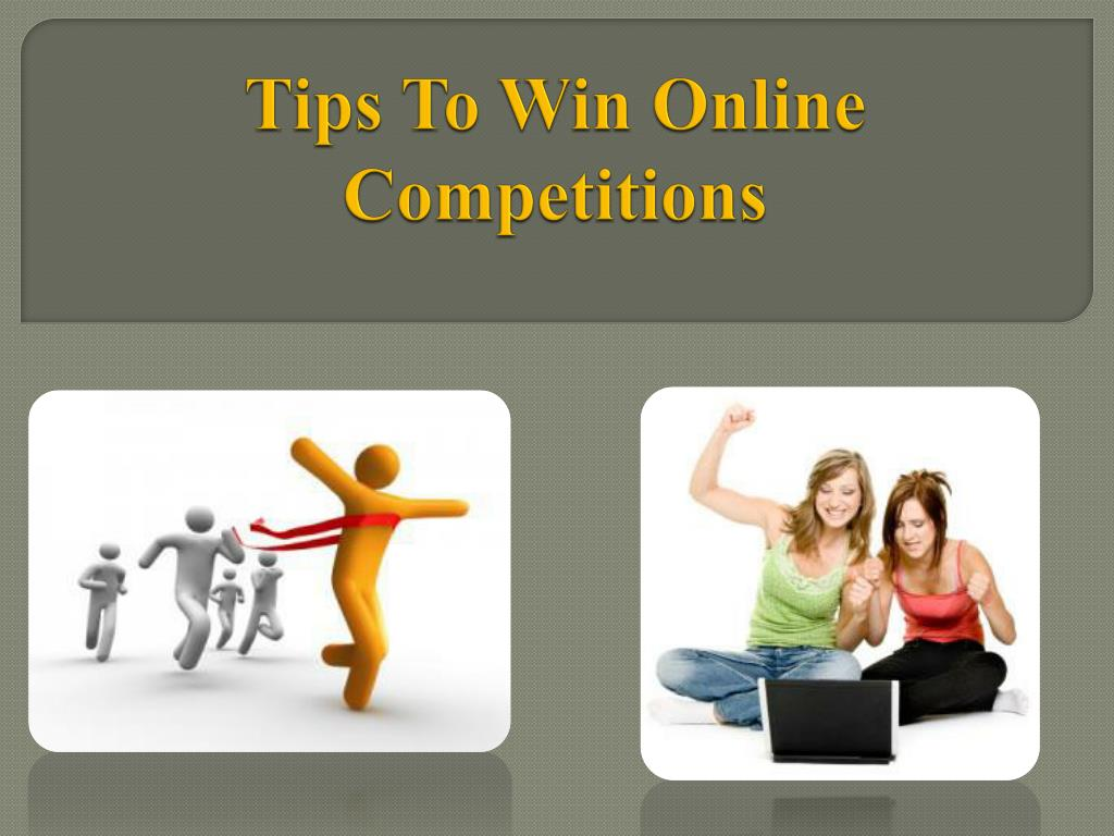 Tips To Win Online Competitions