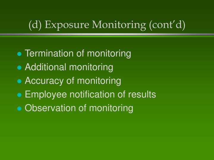 (d) Exposure Monitoring (cont'd)