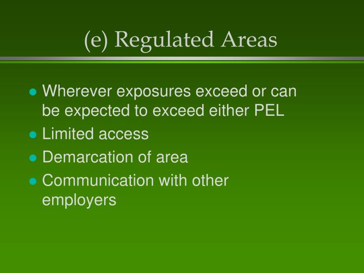 (e) Regulated Areas