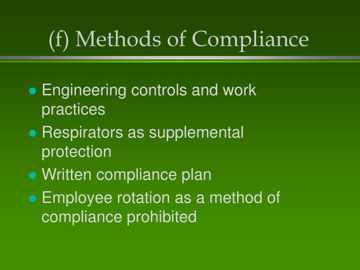 (f) Methods of Compliance