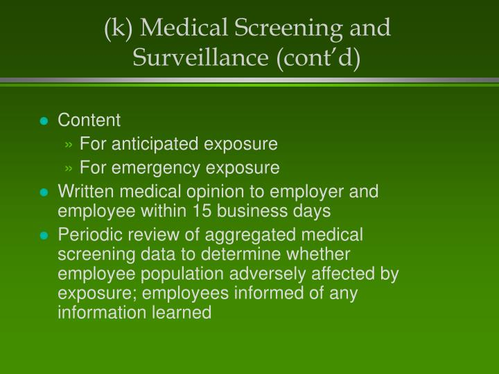 (k) Medical Screening and Surveillance (cont'd)