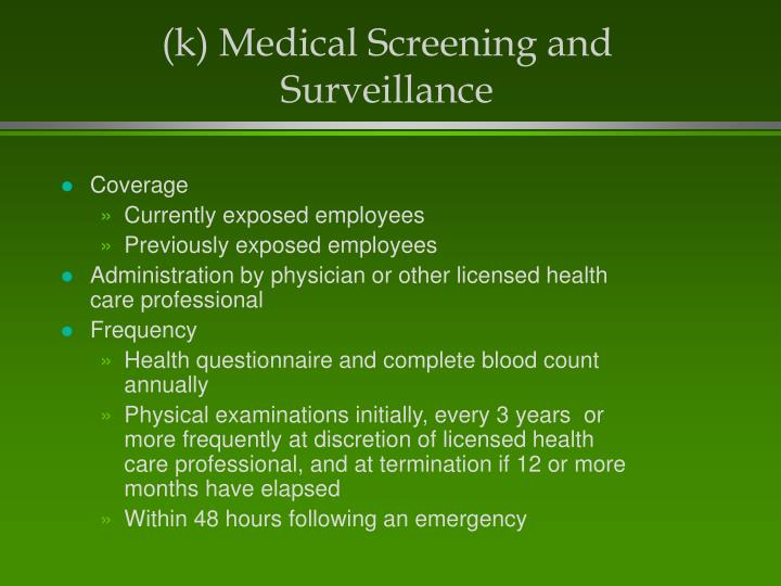 (k) Medical Screening and Surveillance