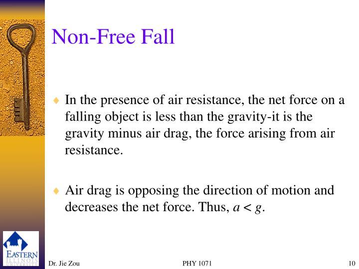 Non-Free Fall