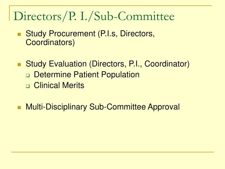 Directors/P. I./Sub-Committee