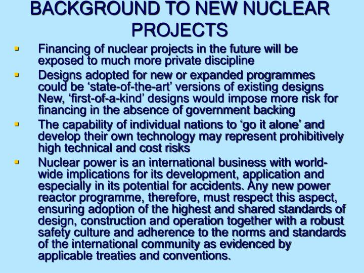 BACKGROUND TO NEW NUCLEAR PROJECTS