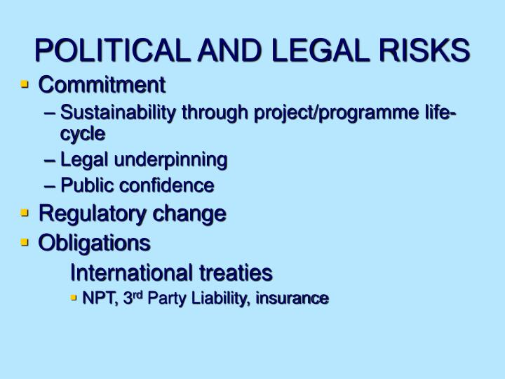 POLITICAL AND LEGAL RISKS