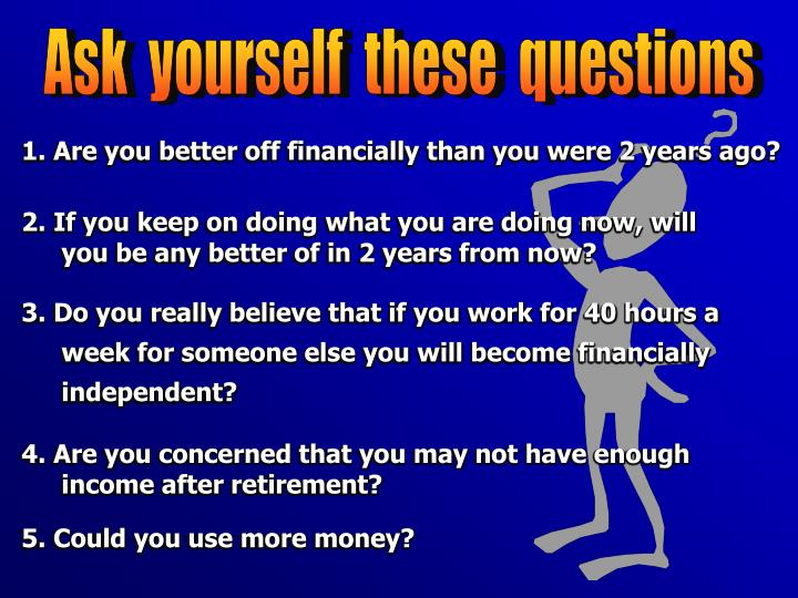Ask  yourself  these  questions
