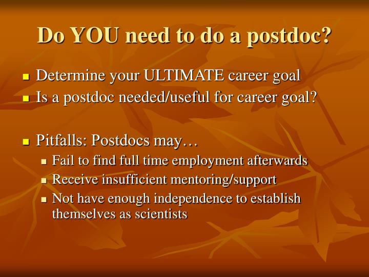 Do YOU need to do a postdoc?