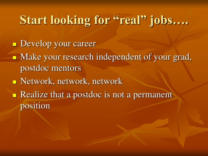 """Start looking for """"real"""" jobs…."""