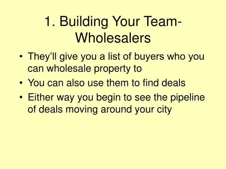 1. Building Your Team- Wholesalers