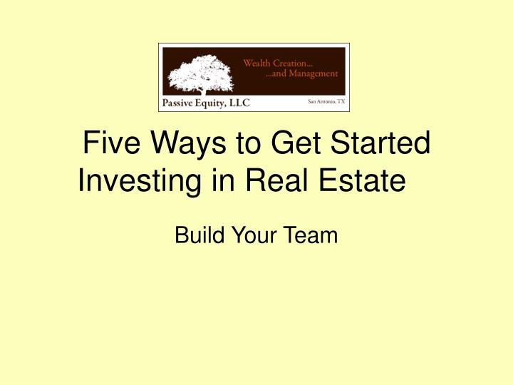 Five ways to get started investing in real estate