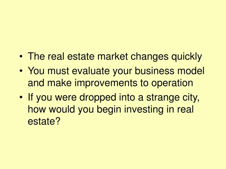 The real estate market changes quickly