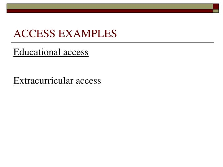 ACCESS EXAMPLES