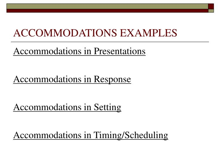 ACCOMMODATIONS EXAMPLES