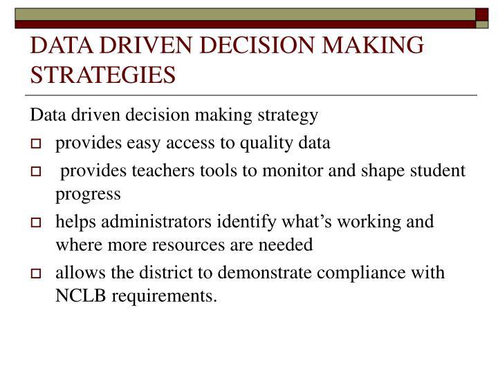 DATA DRIVEN DECISION MAKING STRATEGIES