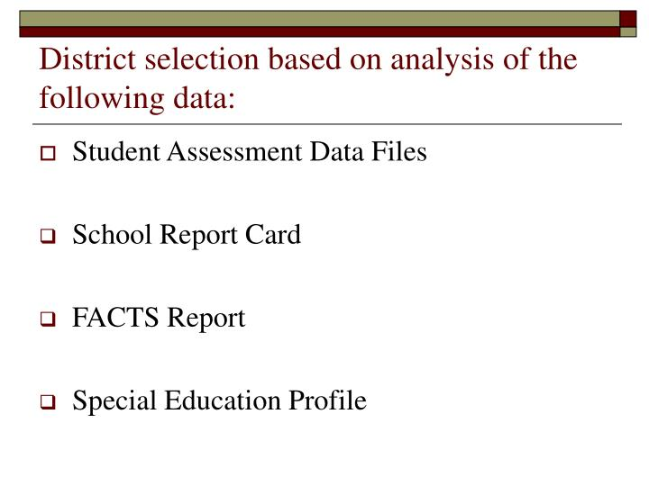 District selection based on analysis of the following data: