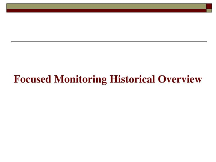 Focused Monitoring Historical Overview