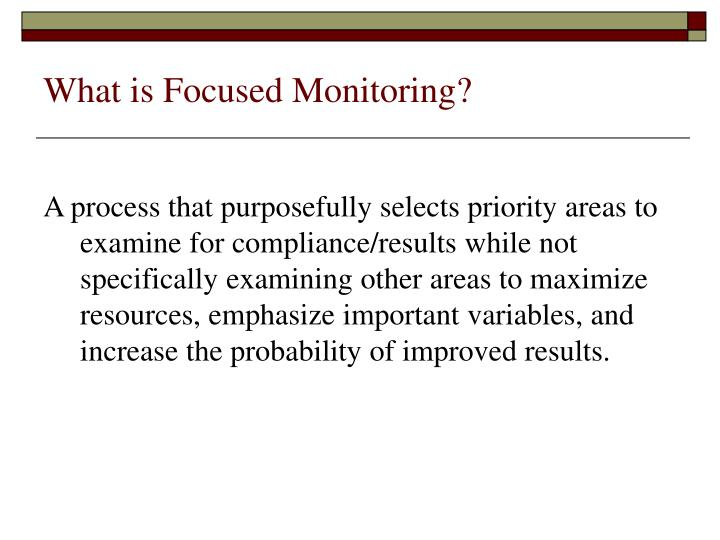 What is Focused Monitoring?