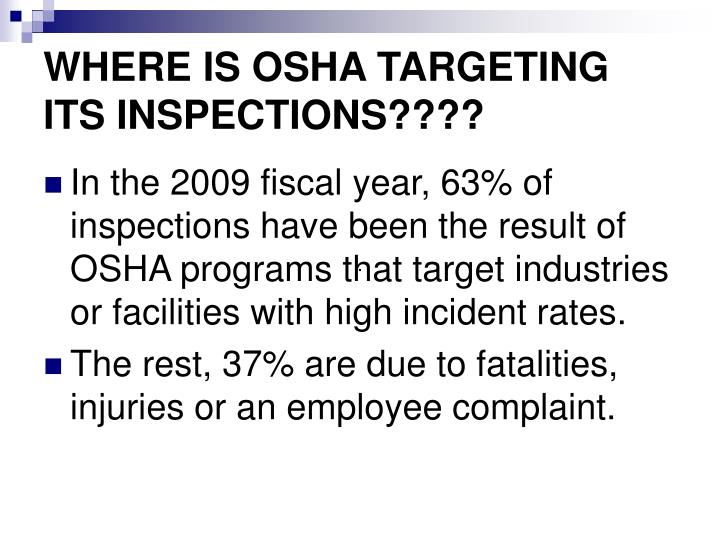 WHERE IS OSHA TARGETING ITS INSPECTIONS????
