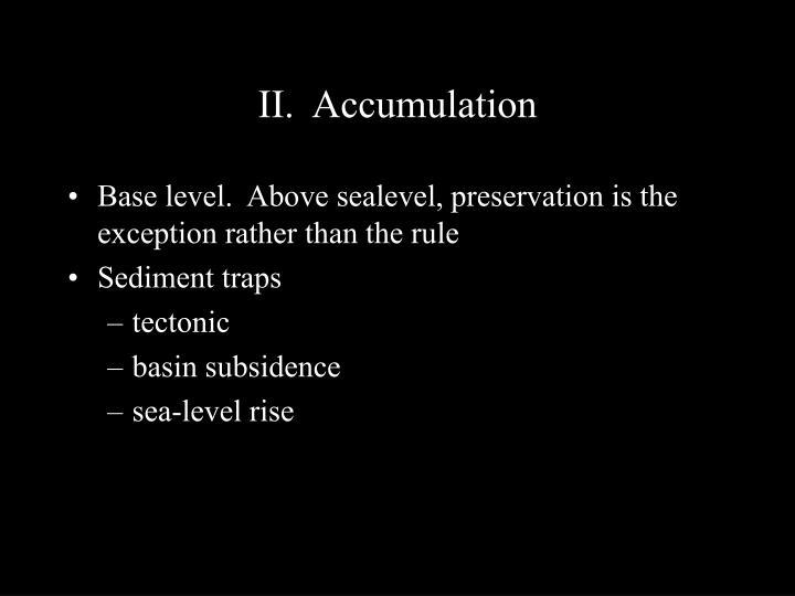 II.  Accumulation
