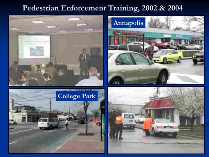 Pedestrian Enforcement Training, 2002 & 2004