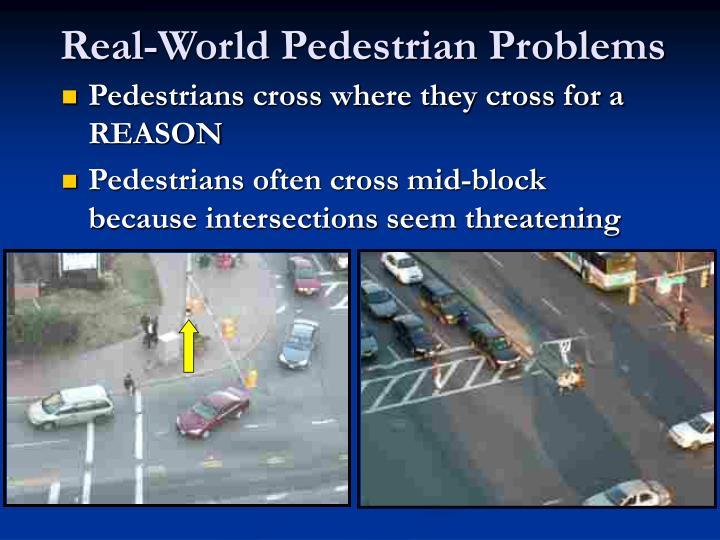Real-World Pedestrian Problems