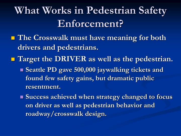 What Works in Pedestrian Safety Enforcement?