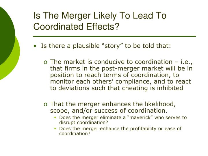 Is The Merger Likely To Lead To Coordinated Effects?