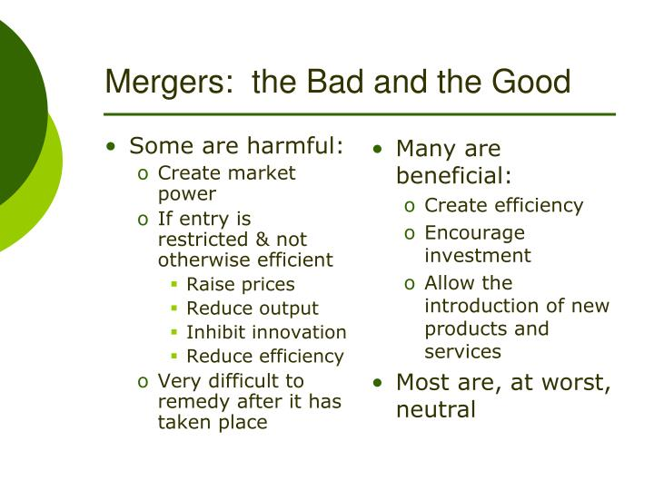 Mergers the bad and the good