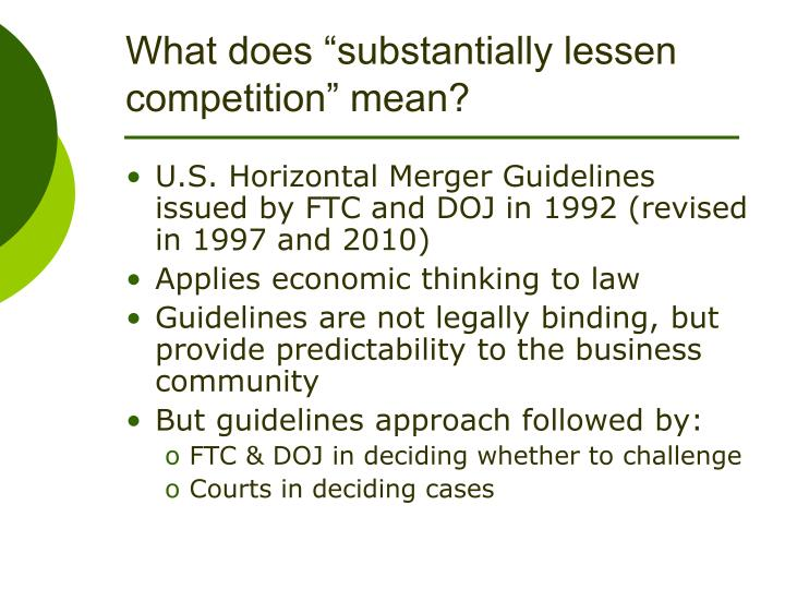 "What does ""substantially lessen competition"" mean?"