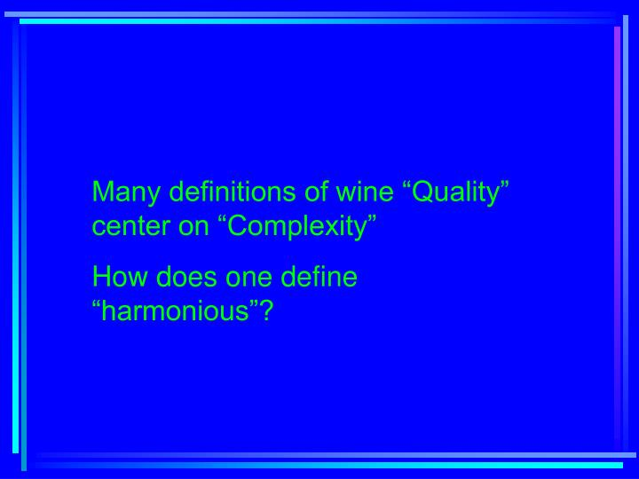 """Many definitions of wine """"Quality"""" center on """"Complexity"""""""