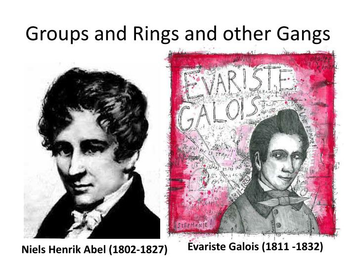 Groups and Rings and other Gangs