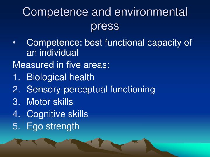 Competence and environmental press