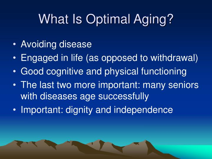 What Is Optimal Aging?