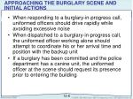 approaching the burglary scene and initial actions