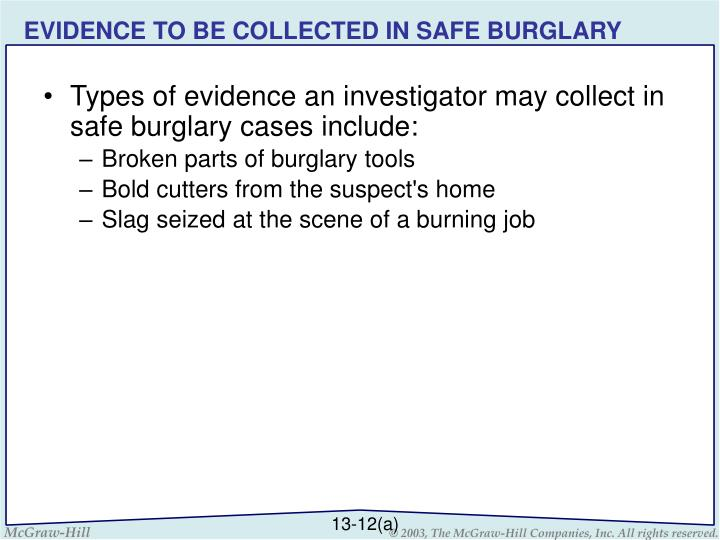 EVIDENCE TO BE COLLECTED IN SAFE BURGLARY