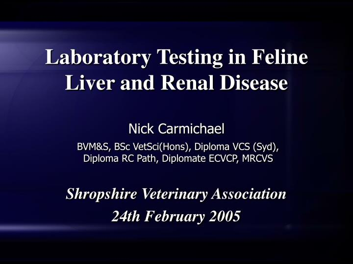 Laboratory testing in feline liver and renal disease
