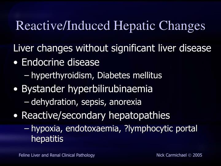 Reactive/Induced Hepatic Changes