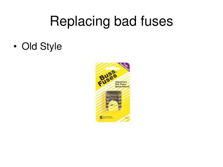 Replacing bad fuses