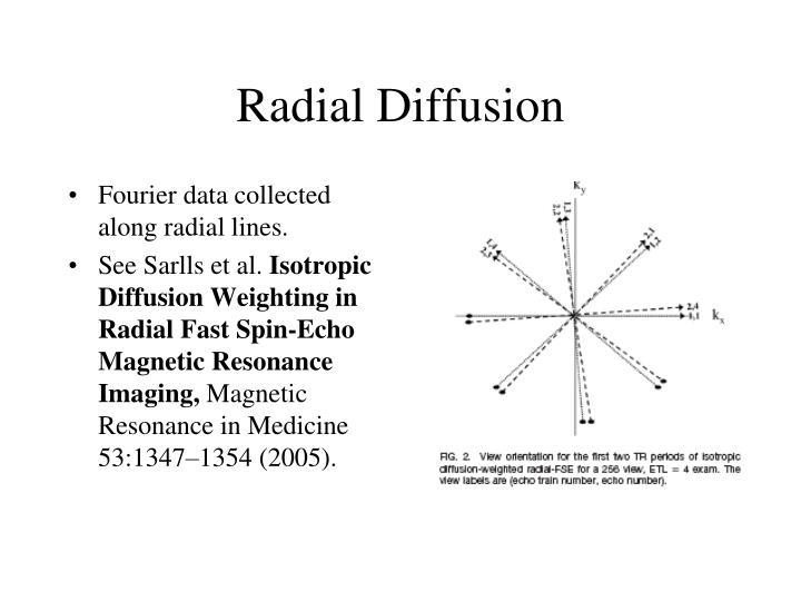 Radial Diffusion
