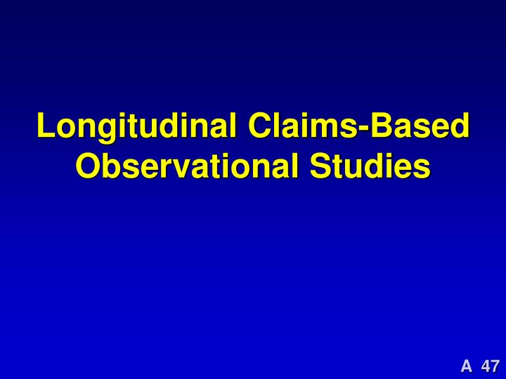 Longitudinal Claims-Based Observational Studies