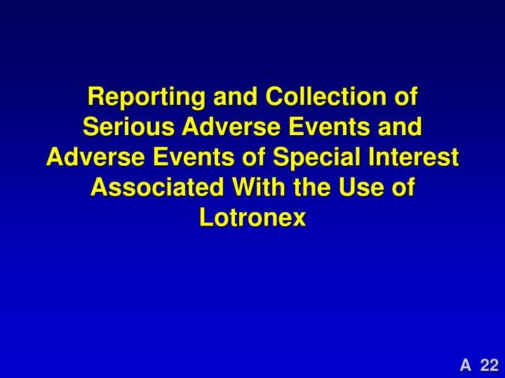 Reporting and Collection of Serious Adverse Events and Adverse Events of Special Interest Associated With the Use of Lotronex