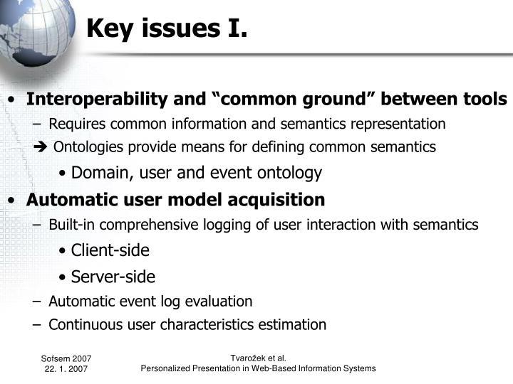 Key issues I.
