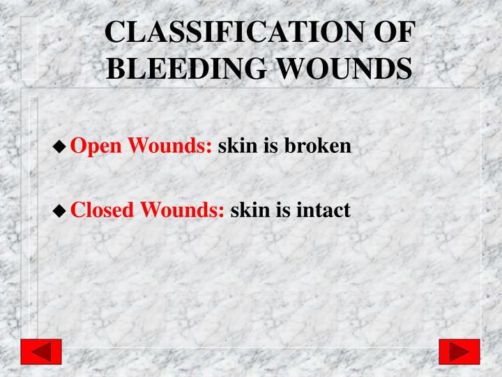 CLASSIFICATION OF BLEEDING WOUNDS