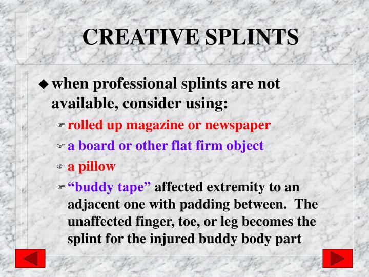 CREATIVE SPLINTS