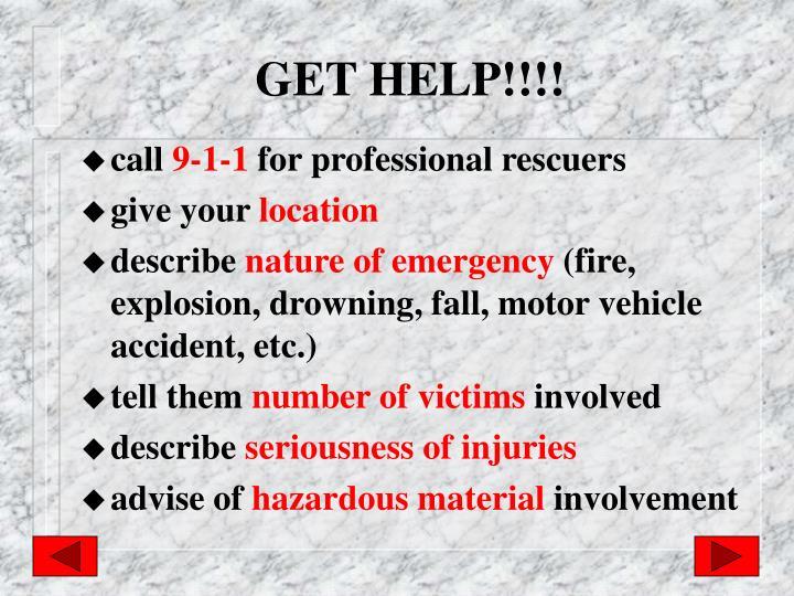 GET HELP!!!!