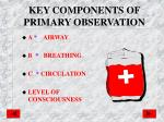 key components of primary observation