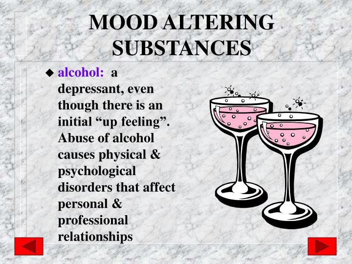 MOOD ALTERING SUBSTANCES